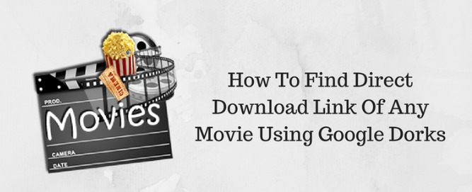 Find Direct Download Link Of Movie Using Google Dorks